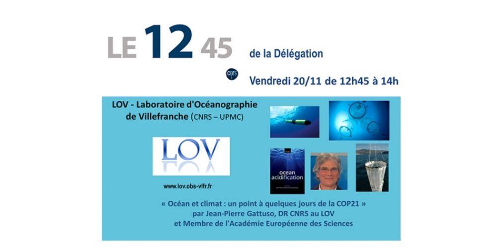 """Conférence de Jean-Pierre Gattuso le vendredi 20 Novembre à la Délégation Régionale PACA :  """"Océan et climat : un point à quelques jours de la COP21"""""""