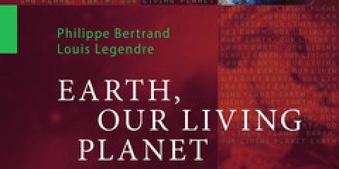 """Le livre """"Earth, our living planet"""" de Louis Legendre et Philippe Bertrand vient de paraître !"""